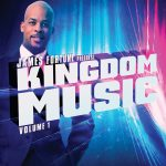 New music releases: James Fortune Presents Kingdom Music Volume 1