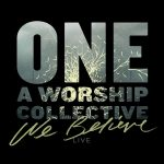 We Believe One A Worship Collective