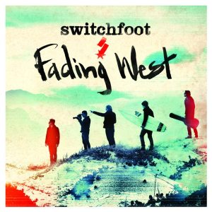 Switchfoot  Fading West album coming soon