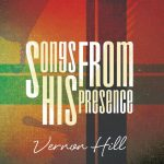 Vernon Hill Songs From His Presence release concert filled with worship.